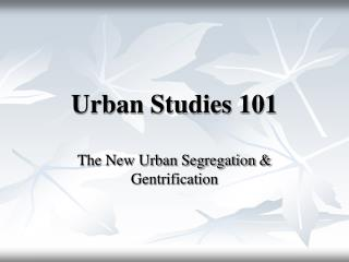 Urban Studies 101