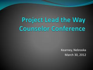 Project Lead the Way Counselor Conference