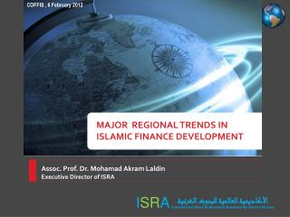 MAJOR  REGIONAL TRENDS  IN ISLAMIC  FINANCE DEVELOPMENT