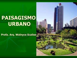 paisagismo  urbano  profa. arq. walnyce scalise