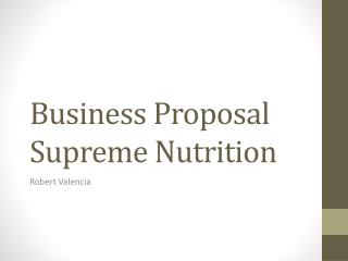 Business Proposal  Supreme Nutrition