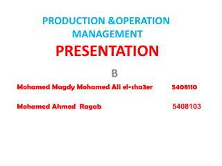 PRODUCTION &OPERATION  MANAGEMENT PRESENTATION