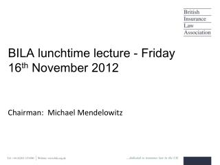 BILA lunchtime lecture -  Friday  16 th  November  2012