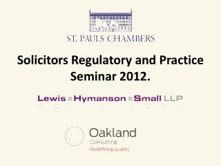 Solicitors Regulatory and Practice Seminar 2012 .