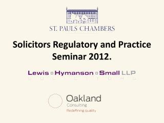 Solicitors Regulatory and Practice Seminar 2012 .