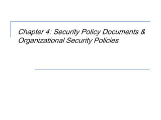 Chapter 4: Security Policy Documents & Organizational Security Policies