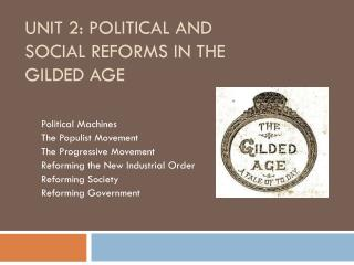 Unit 2: Political and Social Reforms in the Gilded Age