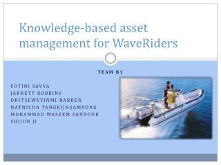 Knowledge-based asset management for  WaveRiders