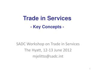 SADC Workshop on Trade in Services The Hyatt, 12-13 June 2012 mjelitto@sadc.int