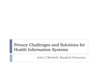Privacy Challenges and Solutions for Health Information Systems