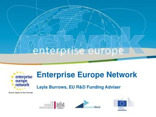 Enterprise Europe Network Layla Burrows, EU R&D Funding Adviser