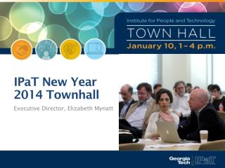IPaT  New  Year  2014 Townhall