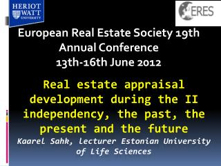 European Real Estate Society 19th Annual Conference  13th-16th June 2012