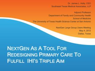NextGen As A Tool For Redesigning Primary Care To Fulfill  IHI's Triple Aim