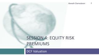 Session 4: Equity Risk Premiums