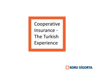 Cooperative  Insurance - The Turkish Experience