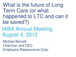 What is the future of Long Term Care (or what happened to LTC and can it be saved?)