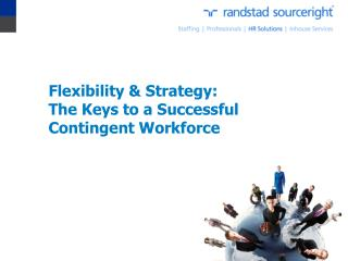 Flexibility & Strategy: The Keys to a Successful Contingent Workforce