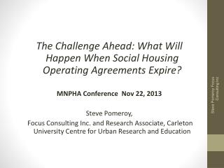 The Challenge Ahead: What Will Happen When Social Housing Operating Agreements Expire? MNPHA Conference  Nov 22, 2013 S