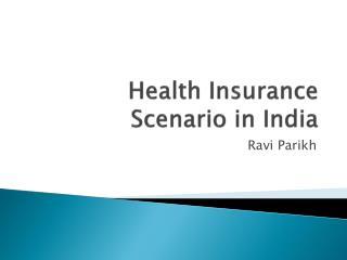 Health Insurance Scenario in India