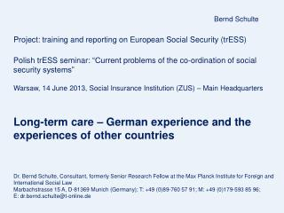 Bernd Schulte  Project: training and reporting on European Social Security ( trESS )