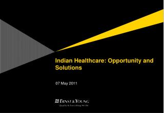 Indian Healthcare: Opportunity and Solutions
