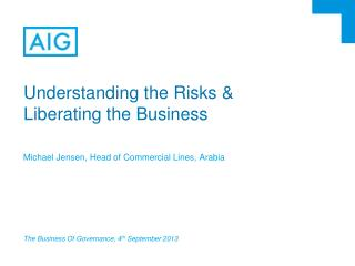 Understanding the Risks & Liberating the Business