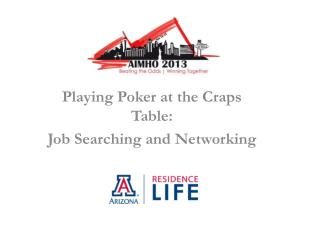 Playing Poker at the Craps Table: Job Searching and Networking