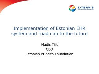 Implementation of Estonian EHR system and roadmap to the future