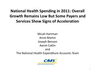 National Health Spending in 2011: Overall Growth Remains Low But Some Payers and Services Show Signs of Acceleration