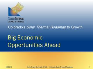 Big Economic Opportunities Ahead
