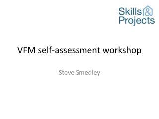 VFM self-assessment workshop