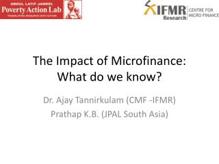 The Impact of Microfinance: What do we know?