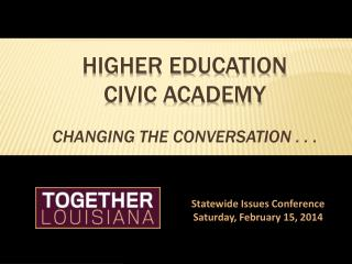 Higher Education  Civic Academy CHANGING THE CONVERSATION . . .