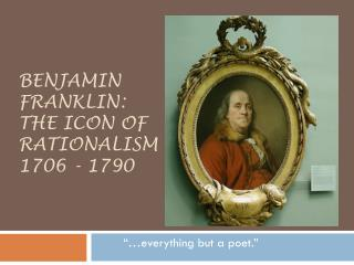 Benjamin Franklin: the icon of  Rationalism 1706 - 1790