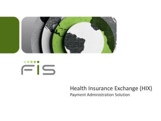 Health Insurance Exchange (HIX) Payment Administration Solution