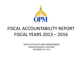 FISCAL ACCOUNTABILITY REPORT  Fiscal Years 2013 – 2016