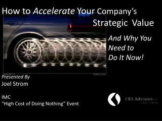 How to  Accelerate Your  Company's Strategic Value
