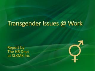 Transgender Issues @ Work