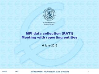 MFI data collection (RATI)  Meeting with reporting entities