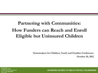 Grantmakers for Children, Youth and Families Conference October 10, 2012