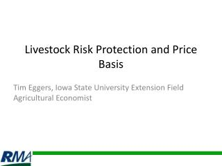 Livestock Risk Protection and  Price Basis