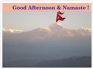 Good Afternoon & Namaste  !