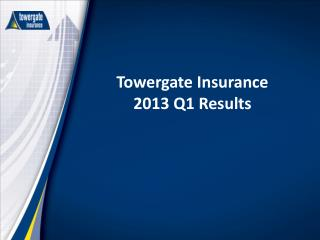 Towergate Insurance 2013 Q1 Results