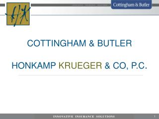COTTINGHAM  &  BUTLER HONKAMP  KRUEGER  & CO, P.C .