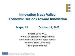 Innovation Napa Valley: Economic Outlook toward  Innovation Napa ,  CA		October  17,  2012