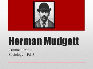 Herman  Mudgett
