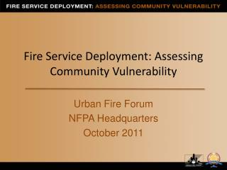 Fire Service Deployment: Assessing Community Vulnerability