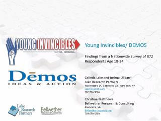 Young Invincibles/ DEMOS Findings from a Nationwide Survey of 872 Respondents Age 18-34