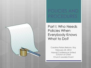 POLICIES AND PROCEDURES Part I: Who Needs Policies When Everybody Knows What to Do?